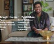 Production House : StoneAge FilmsnnExecutive Producer : Neeraj DoshinDirector : Deepak ThomasnCinematographer: Sujay Pawar nnClient : Google IndianClient Team : Pulkit Taneja, Pranay Kapoor, Parv VatsnnAgency : Dentsu Webchutney (Bangalore)nCreatives : Pooja Manek, Stuti Sudha, Aarushi Periwal, Aandhi KumarnClient Servicing : Siby John Dominic, Nasreen TalukdarnFilms : Meharunnisa Moula SahibnnLine Producer : Dharma TalkiesnProduction Designer : Aarti RamchandrannAssociat