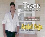 Official Music Video from Tagor Pangaribuan - Andai Saja<br/>Subscribe to BRAGIRI RECORD official channel: https://smarturl.it/subscribeBRAGIRI<br/>Stream available on : https://backl.ink/88271294<br/><br/>Tagor Pangaribuan- Andai Saja <br/>Songwriter : Tagor Pangaribuan<br/>Produksi :BRAGIRI RECORD<br/><br/>♫ Aktifkan Nada Sambung ♫ Tagor Pangaribuan- Andai Saja<br/><br/>Untuk pengguna TELKOMSEL AKTIFKAN NSP-nya!<br/>ketik : <br/>ASJEFkirim ke 1212INTRO 1<br/>ASJEUkirim ke 1212INTRO 2<br/>ASJEKkirim ke 1212REFF 1<br/>ASJEPkirim ke 1212REFF 2<br/><br/>Find us online :<br/>TWITTER: https://smarturl.it/twitterbragiri <br/>Facebook : https://www.facebook.com/BragiriRecor...<br/>INSTAGRAM: https://smarturl.it/igbragiri<br/>Telephone: +622122862504<br/>Mail : bragirisuarapersada@gmail.com<br/>web : bragiri.com<br/>Playlist : https://smarturl.it/TagorPangaribuan <br/><br/>Tonton Video Artis Artis Lain Dari Bragiri Record Official :<br/>Tagor Pangaribuan https://smarturl.it/TagorPangaribuan<br/>Gok Parasian Malau https://smarturl.it/GokParasianMalau<br/>Flamboyan Voice https://smarturl.it/FlamboyanVoice<br/>New Ambisi https://smarturl.it/NewAmbisi<br/>Andreyandra Siahaan https://smarturl.it/AndreyandraSiahaan<br/>Nia Daniaty https://smarturl.it/NiaDaniaty<br/>Martin Manurung & Tety Hutapea https://smarturl.it/MartinAndTety<br/>Fitri Togatorop https://smarturl.it/fitritogatorop<br/>Femila Sinukaban: https://smarturl.it/FemilaSinukaban<br/>Widiana rumapea: https://smarturl.it/WidianaRumapea<br/>Lyodra Ginting https://smarturl.it/Lyodraginting<br/>Happy Asmara : https://smarturl.it/Saatsayangsayangnya<br/>Irenne Gheahttps://smarturl.it/IrenneGheaDosakah<br/>Vita Alvia :https://smarturl.it/VitaalviaJatuhBan...<br/>Cyndyana Lorens https://smarturl.it/Cyndyanalorens<br/>Bhanu Band : https://smarturl.it/Lenggengsampaimati<br/>Karel Silalahi : https://smarturl.it/KarelSilalahi<br/>Gok Parasian Malau : https://smarturl.it/Gokmalaulepaskanlah<br/>Widiana Rumapea : https://smarturl.i